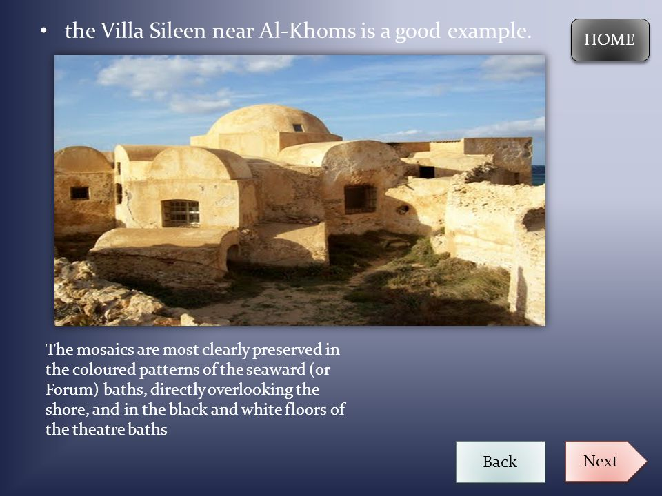 the Villa Sileen near Al-Khoms is a good example.