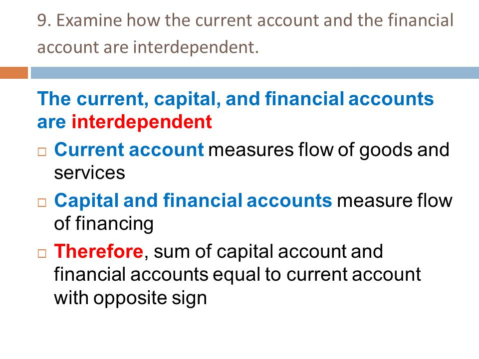 9. Examine how the current account and the financial account are interdependent.