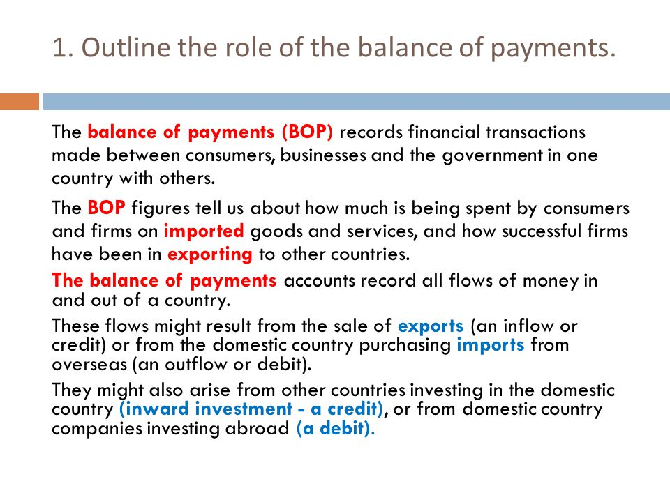 1. Outline the role of the balance of payments.