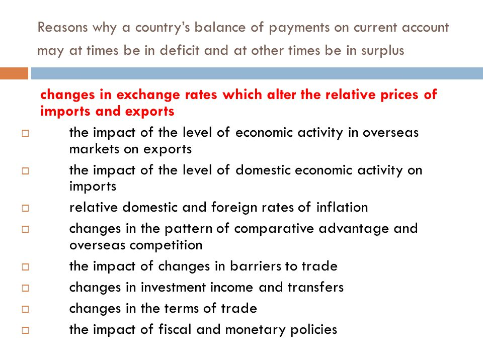 Reasons why a country's balance of payments on current account may at times be in deficit and at other times be in surplus