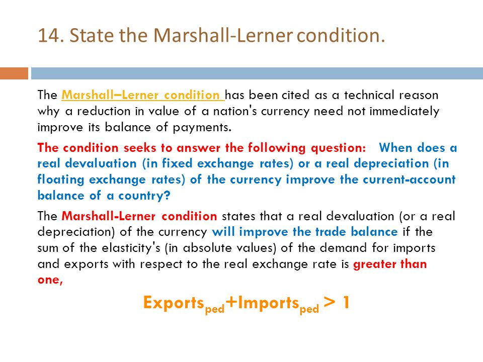 14. State the Marshall-Lerner condition.