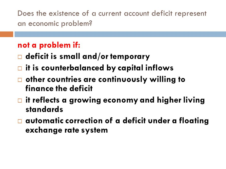 deficit is small and/or temporary