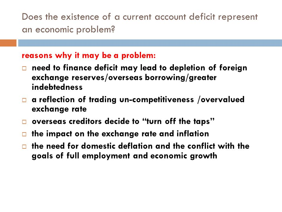 Does the existence of a current account deficit represent an economic problem