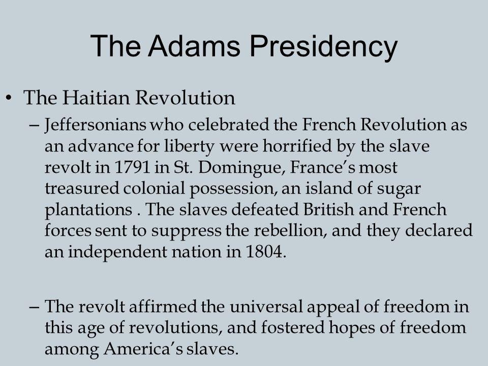 The Adams Presidency The Haitian Revolution