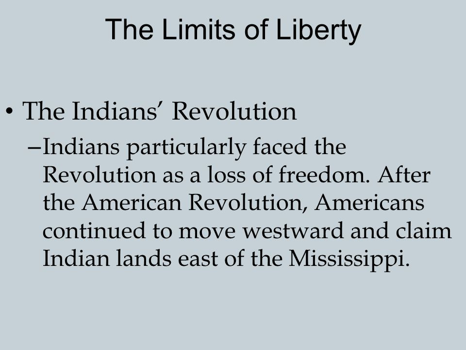 The Limits of Liberty The Indians' Revolution