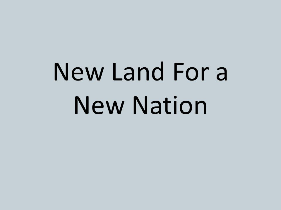 New Land For a New Nation