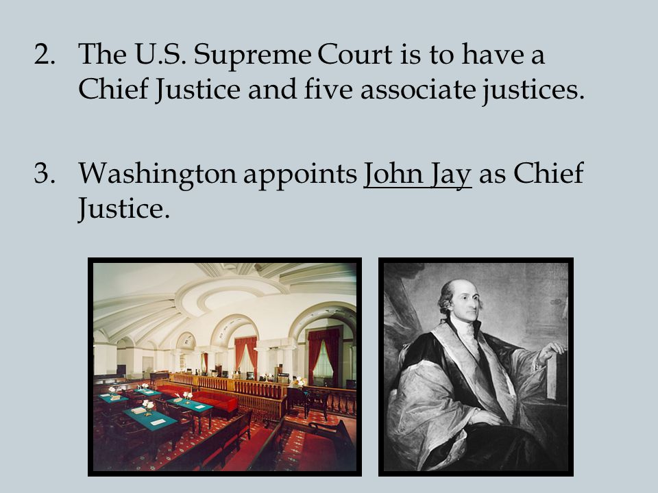 The U.S. Supreme Court is to have a Chief Justice and five associate justices.