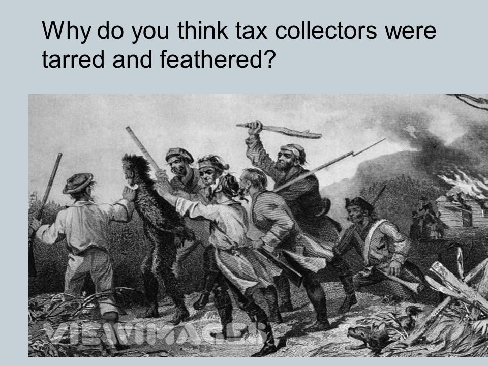 Why do you think tax collectors were tarred and feathered