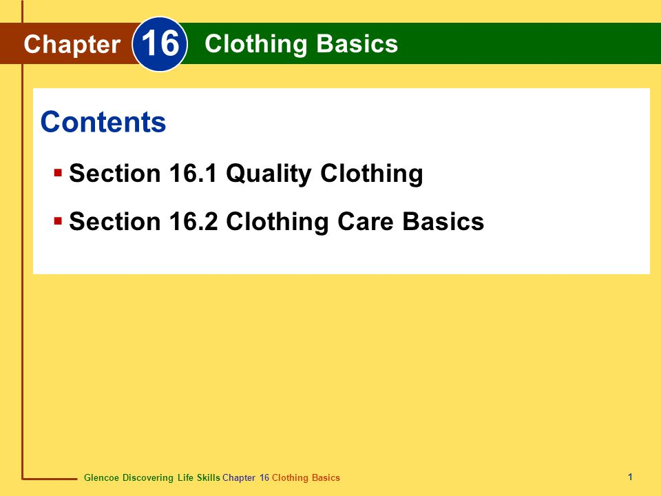 16 Contents Chapter Clothing Basics Section 16.1 Quality Clothing