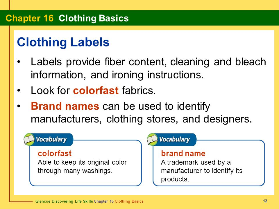 Clothing Labels Labels provide fiber content, cleaning and bleach information, and ironing instructions.