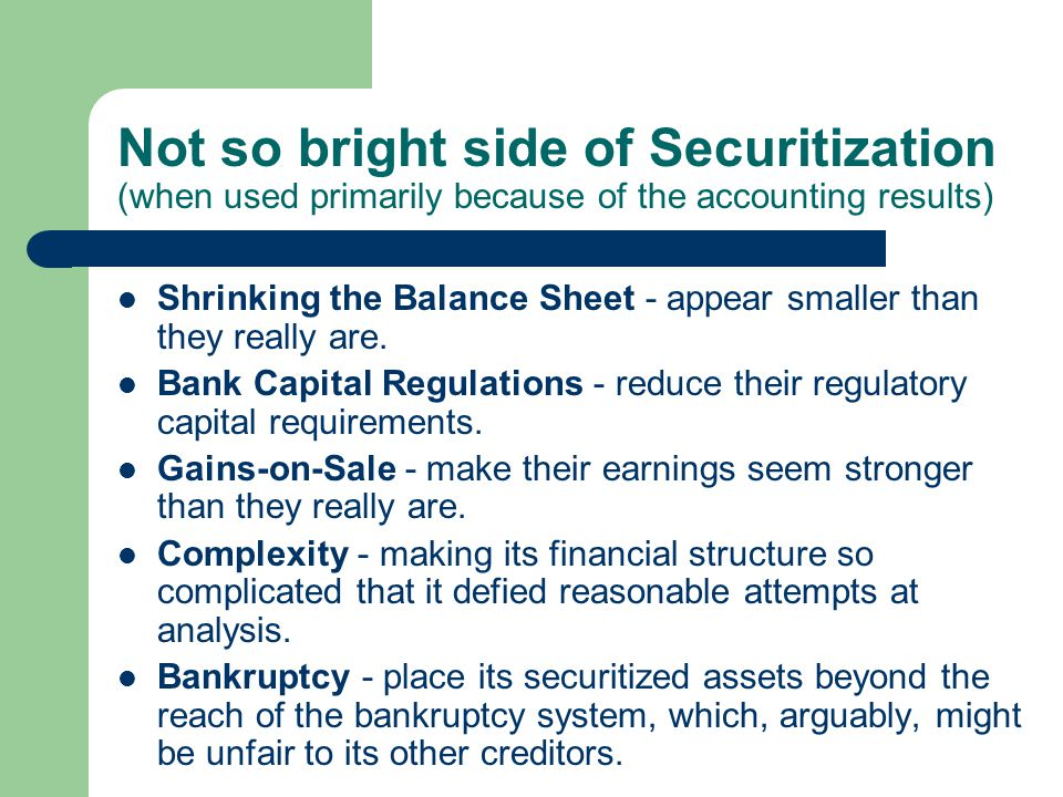 Not so bright side of Securitization (when used primarily because of the accounting results)