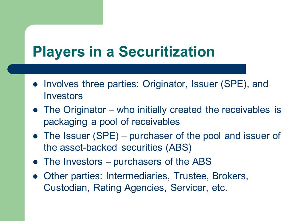 Players in a Securitization