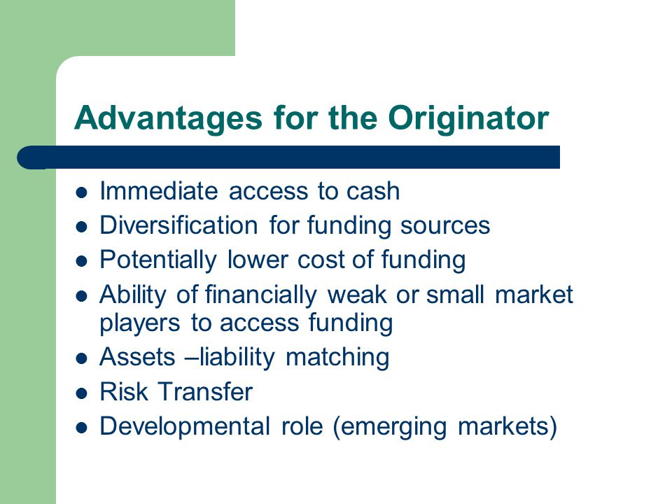 Advantages for the Originator