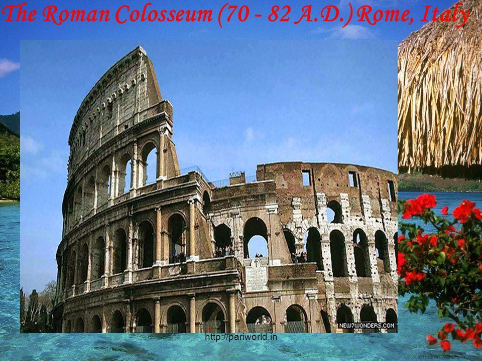 The Roman Colosseum (70 - 82 A.D.) Rome, Italy