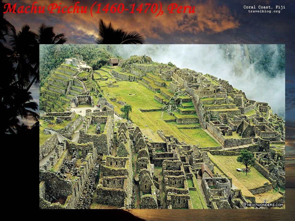 Machu Picchu (1460-1470), Peru http://pariworld.in