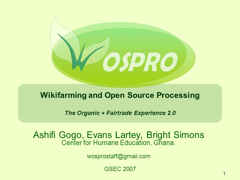 OSPRO Wikifarming and Open Source Processing The Organic + Fairtrade Experience 2.0.