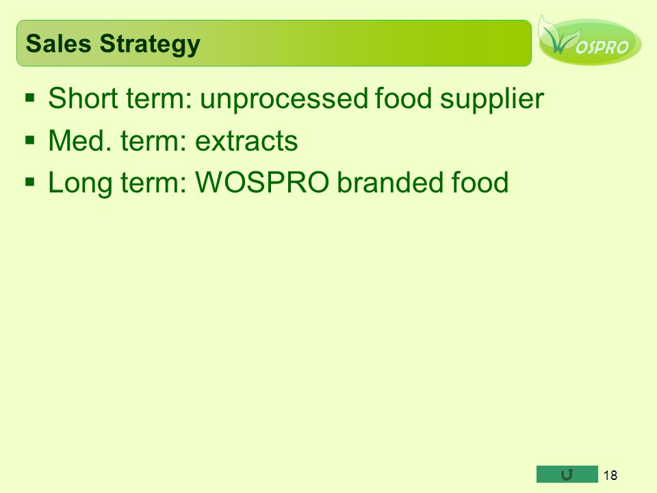 Short term: unprocessed food supplier Med. term: extracts