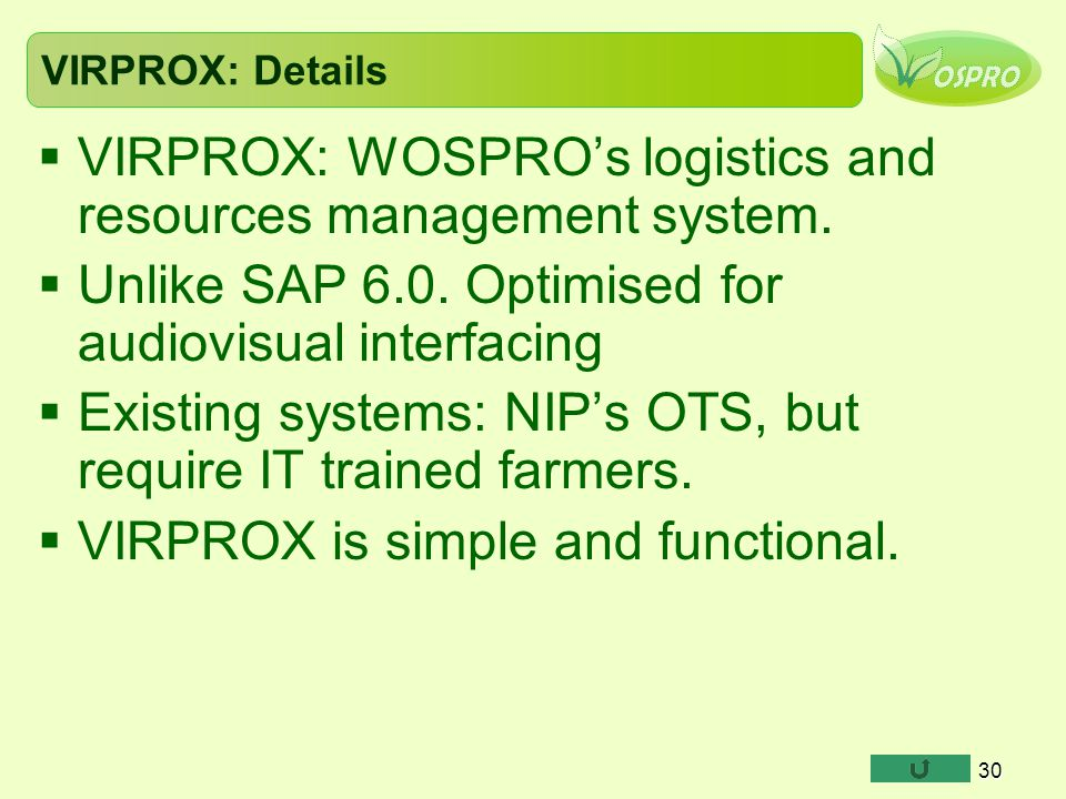 VIRPROX: WOSPRO's logistics and resources management system.
