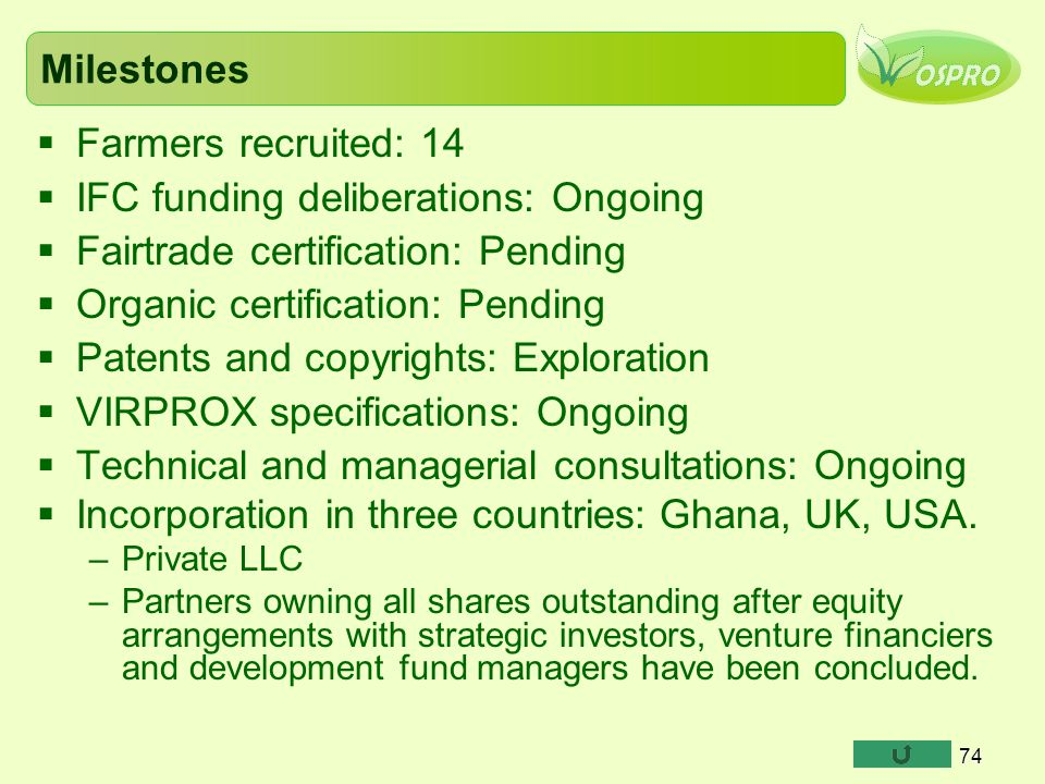IFC funding deliberations: Ongoing Fairtrade certification: Pending