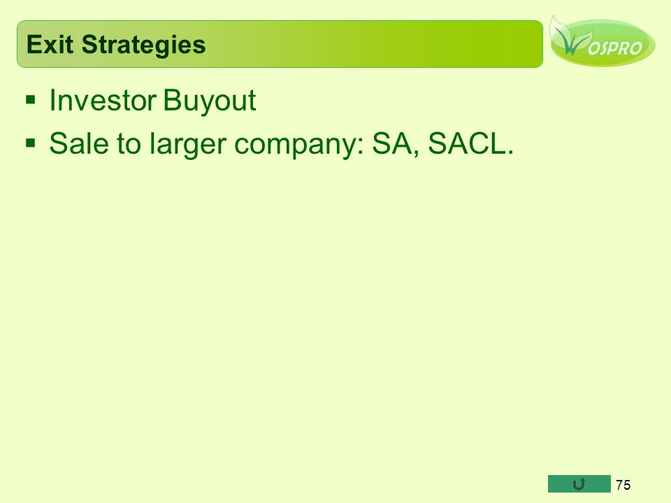 Sale to larger company: SA, SACL.