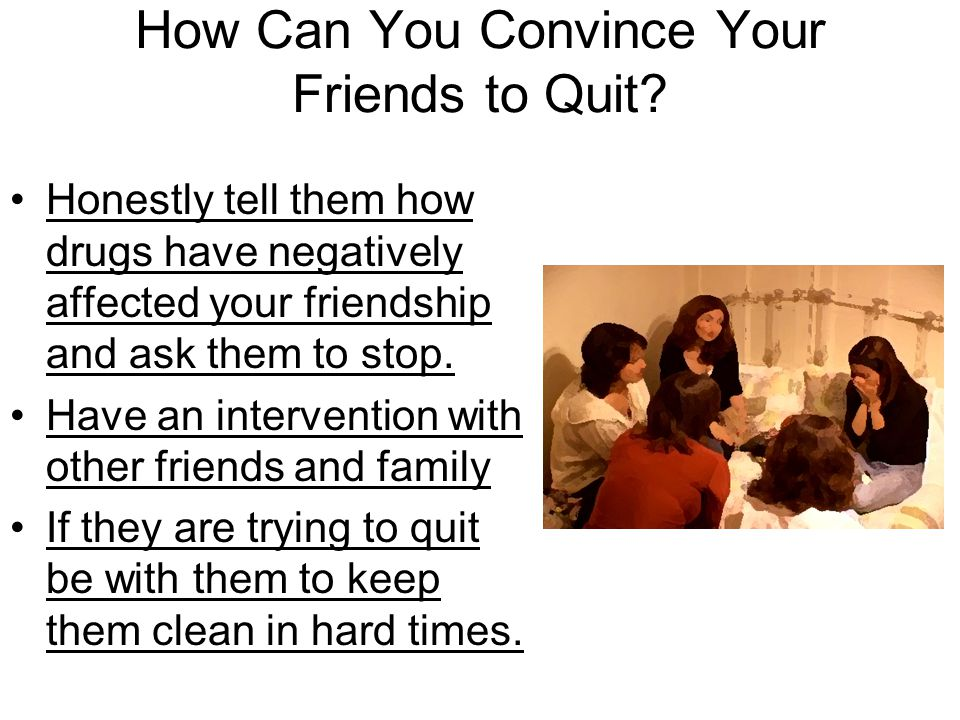 How Can You Convince Your Friends to Quit