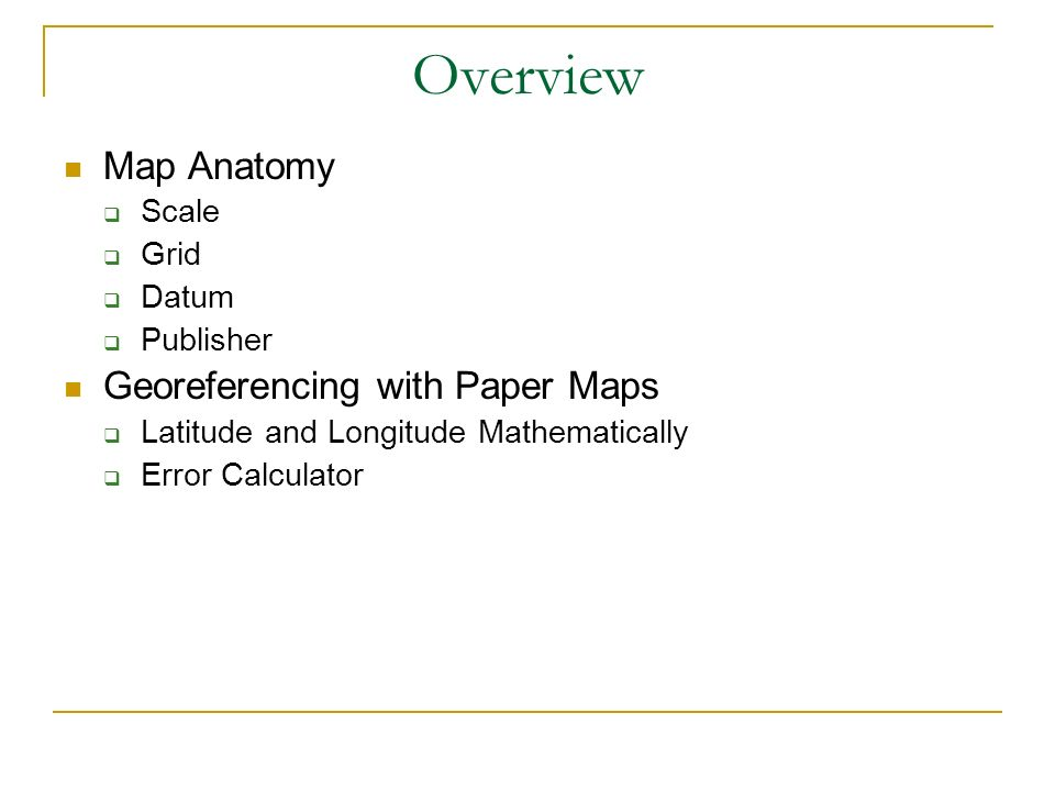 Overview Map Anatomy Georeferencing with Paper Maps Scale Grid Datum