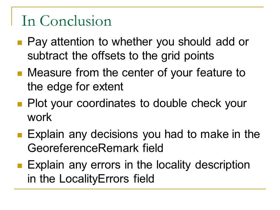 In ConclusionPay attention to whether you should add or subtract the offsets to the grid points.