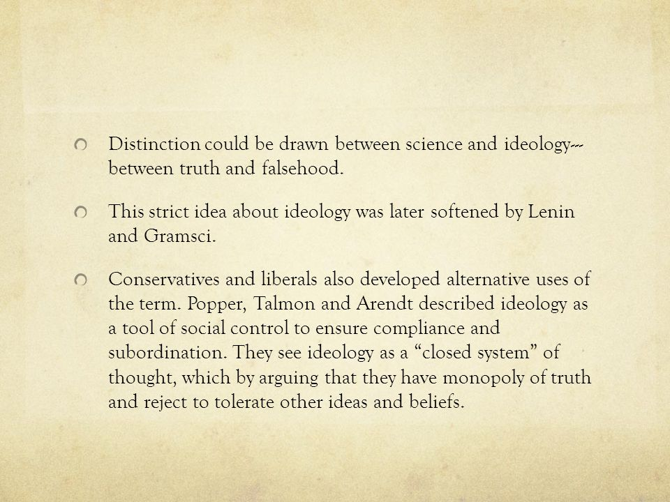 Distinction could be drawn between science and ideology--- between truth and falsehood.