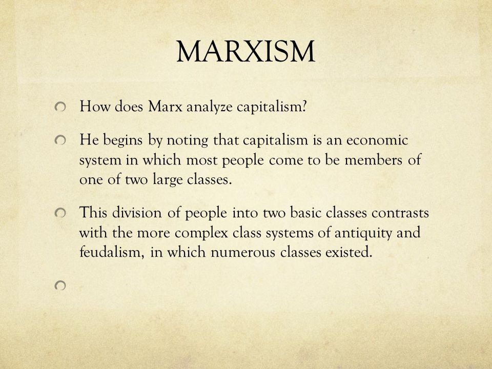 MARXISM How does Marx analyze capitalism