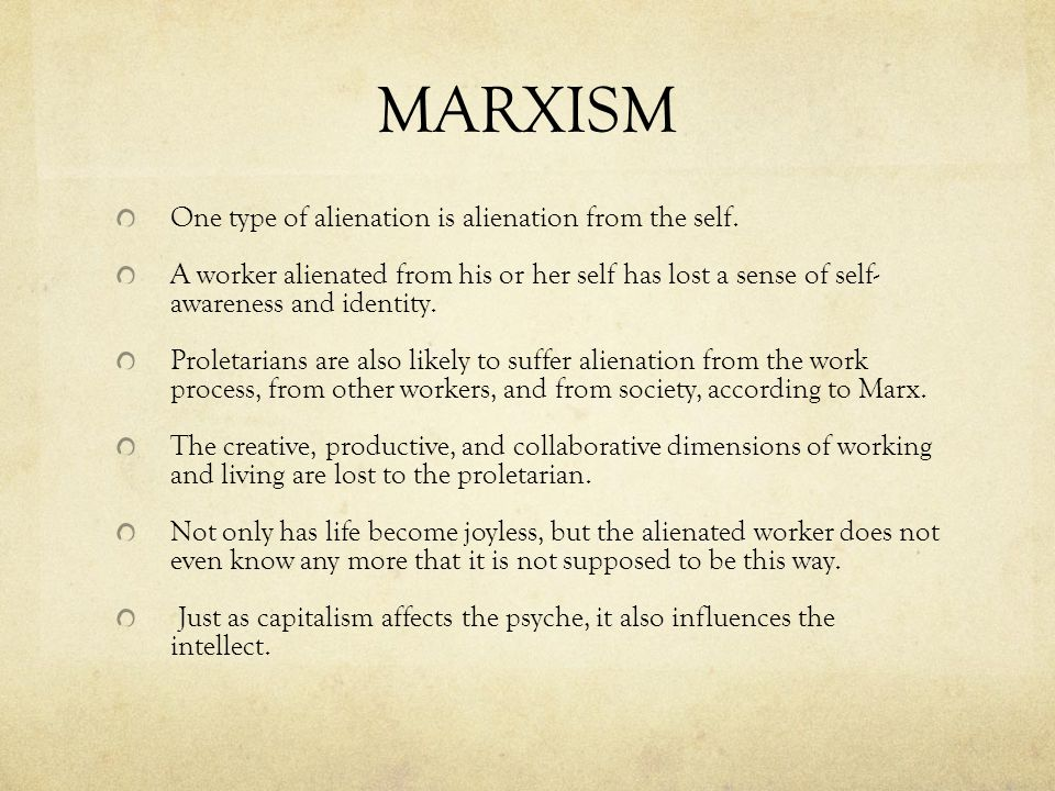 MARXISM One type of alienation is alienation from the self.