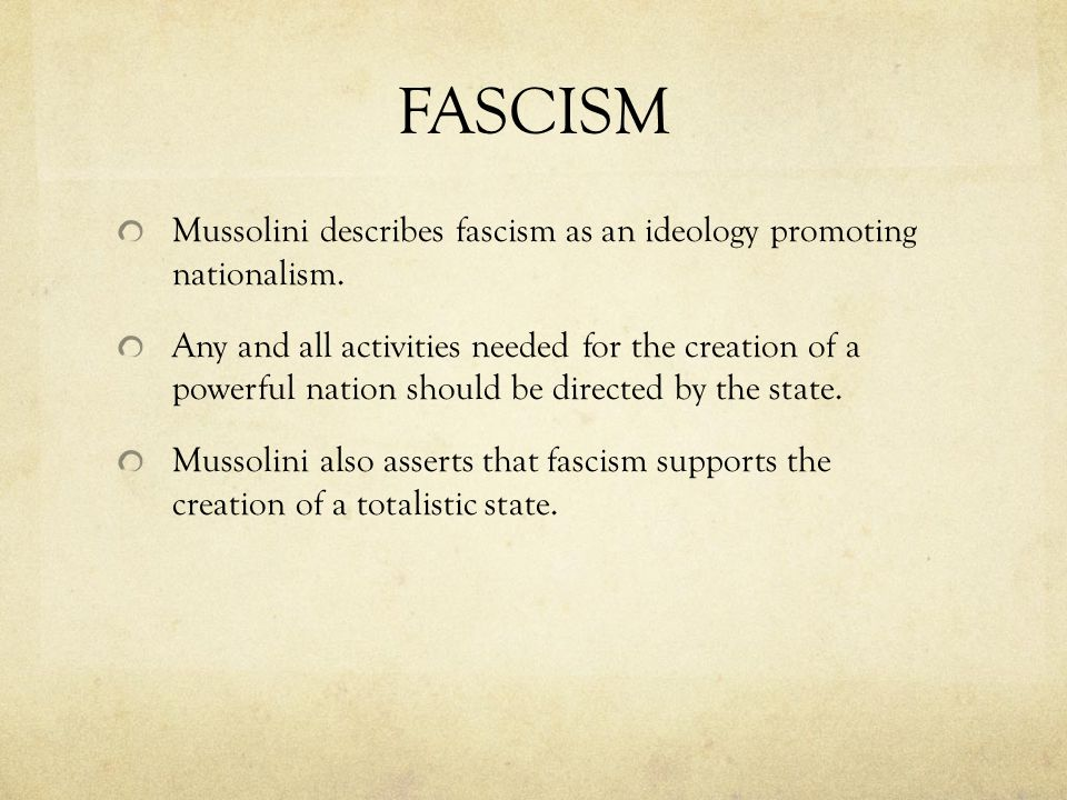 FASCISM Mussolini describes fascism as an ideology promoting nationalism.