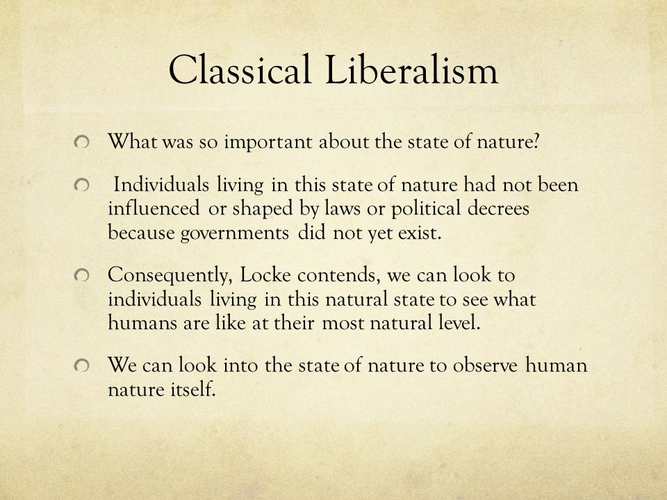 Classical Liberalism What was so important about the state of nature