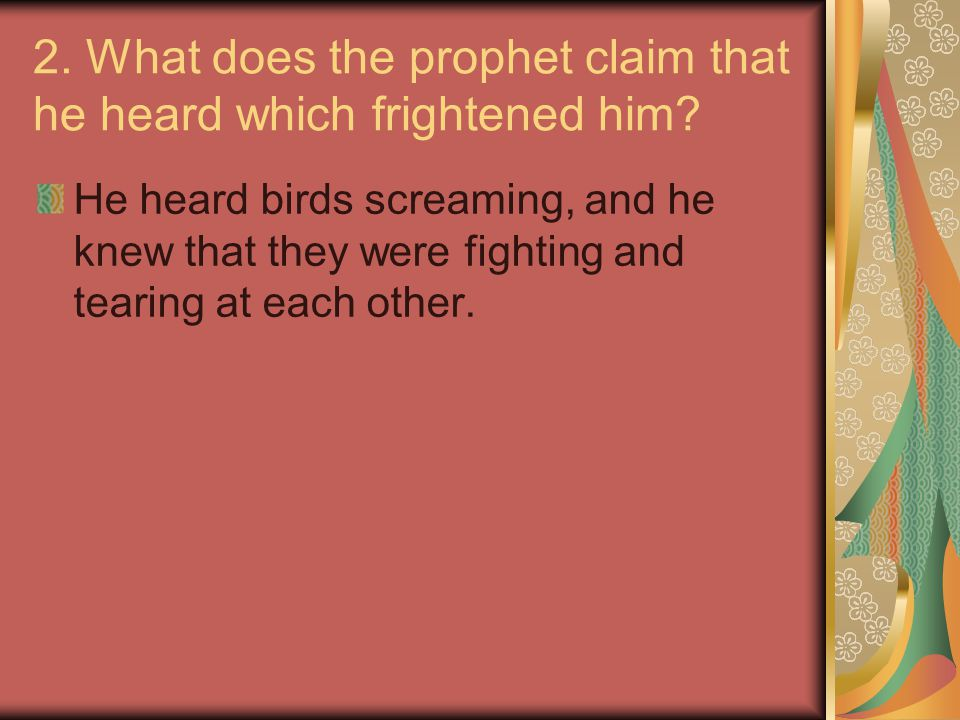 2. What does the prophet claim that he heard which frightened him