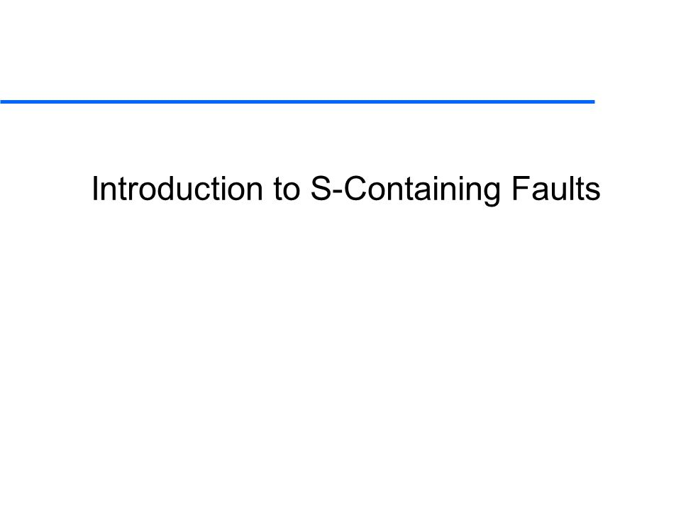 Introduction to S-Containing Faults