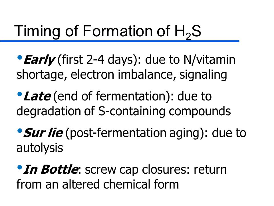 Timing of Formation of H2S