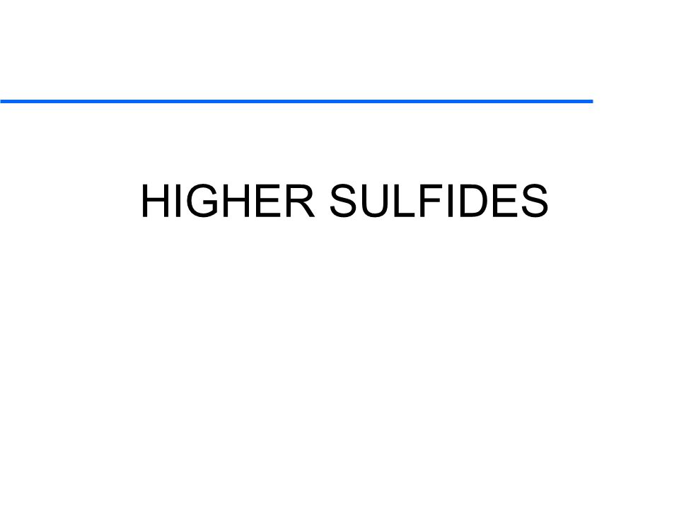 Higher SulfideS