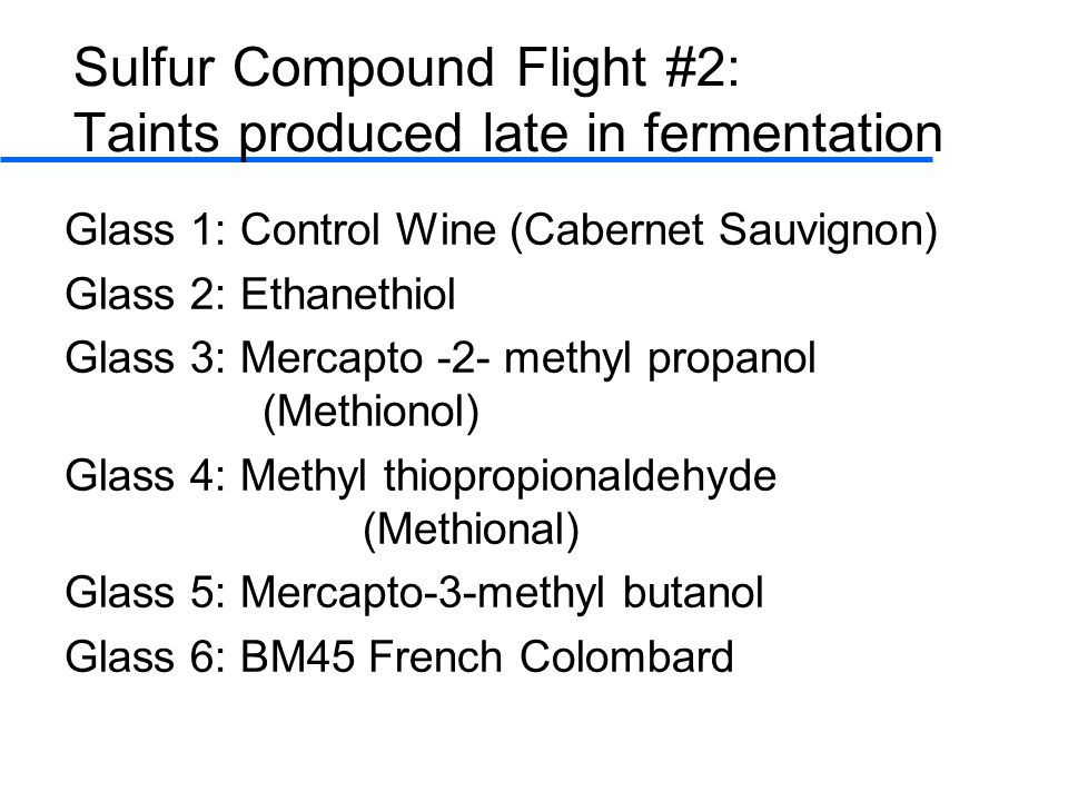 Sulfur Compound Flight #2: Taints produced late in fermentation