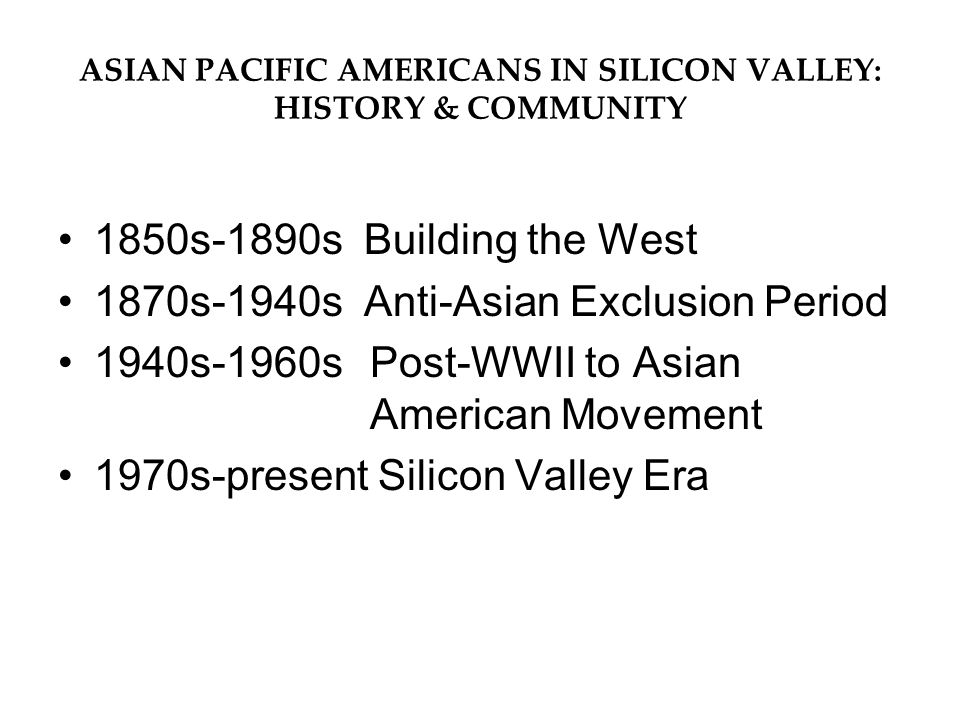 ASIAN PACIFIC AMERICANS IN SILICON VALLEY: HISTORY & COMMUNITY
