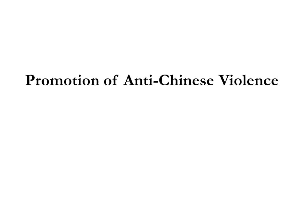 Promotion of Anti-Chinese Violence
