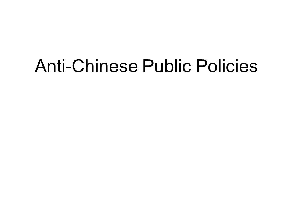 Anti-Chinese Public Policies