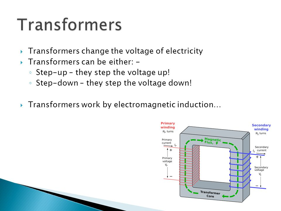 Transformers Transformers change the voltage of electricity