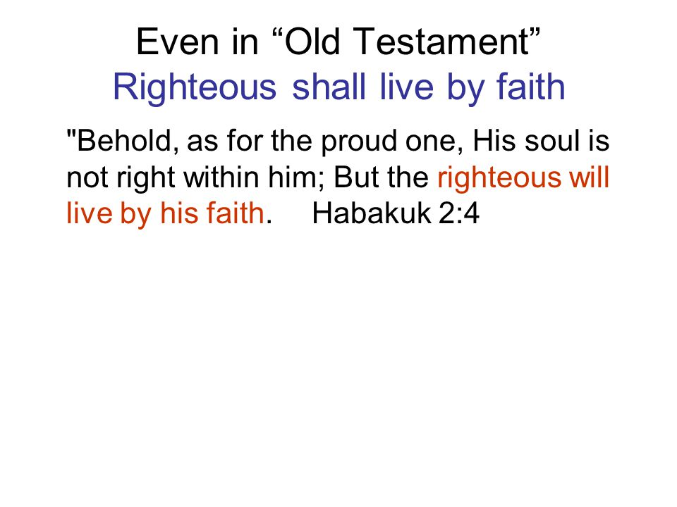 Even in Old Testament Righteous shall live by faith