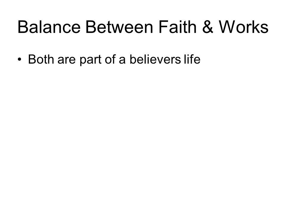 Balance Between Faith & Works