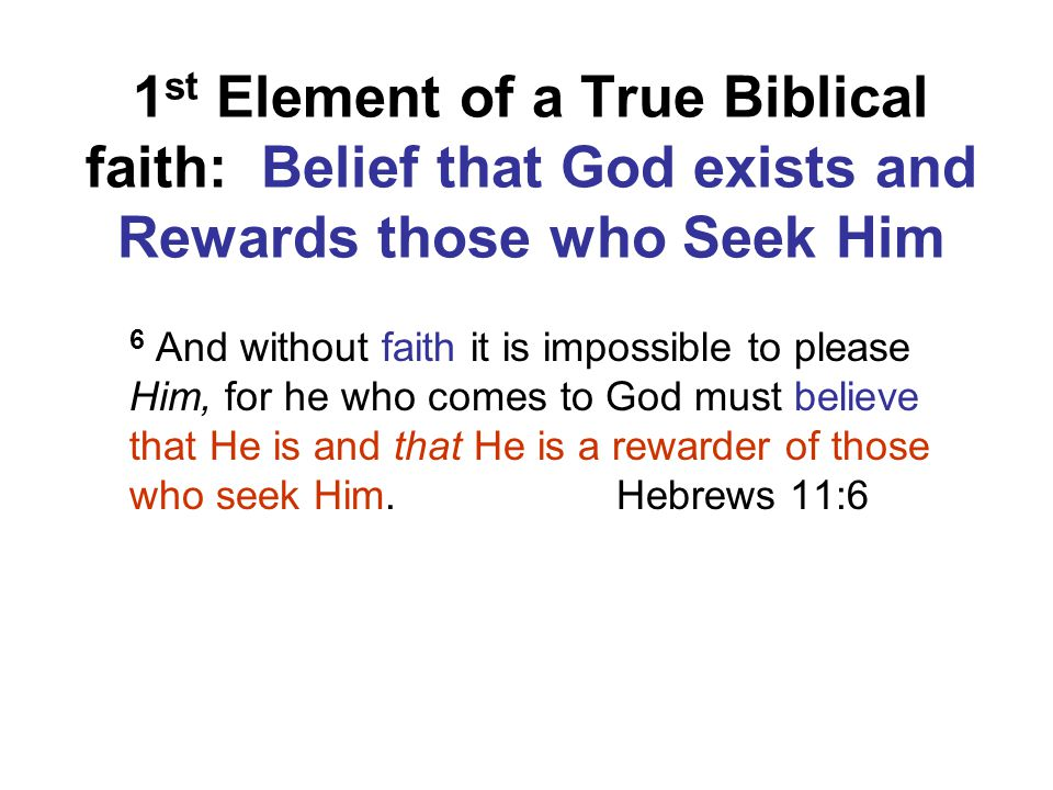 1st Element of a True Biblical faith: Belief that God exists and Rewards those who Seek Him