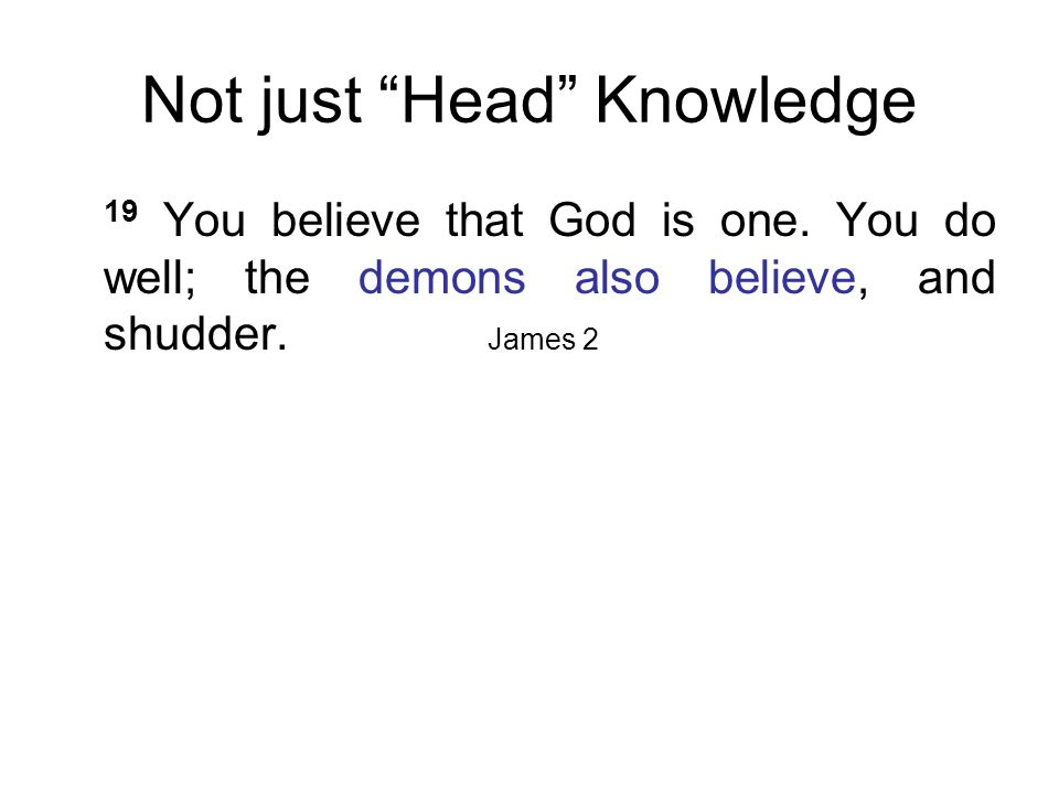 Not just Head Knowledge