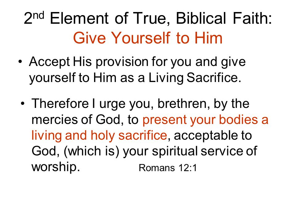 2nd Element of True, Biblical Faith: Give Yourself to Him