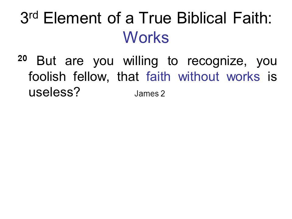 3rd Element of a True Biblical Faith: Works