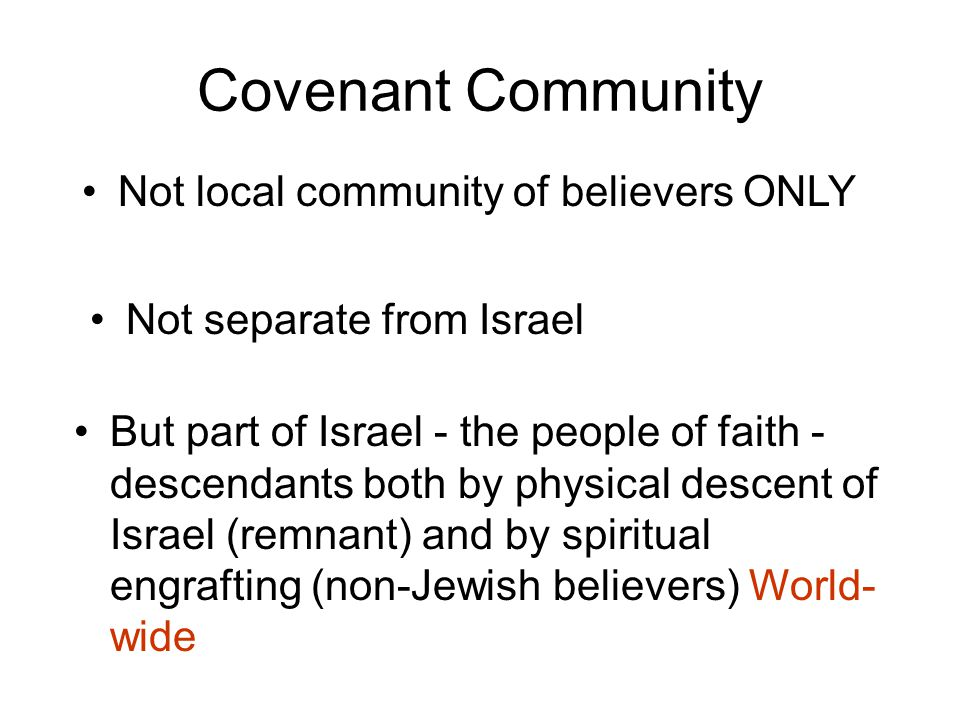 Covenant Community Not local community of believers ONLY