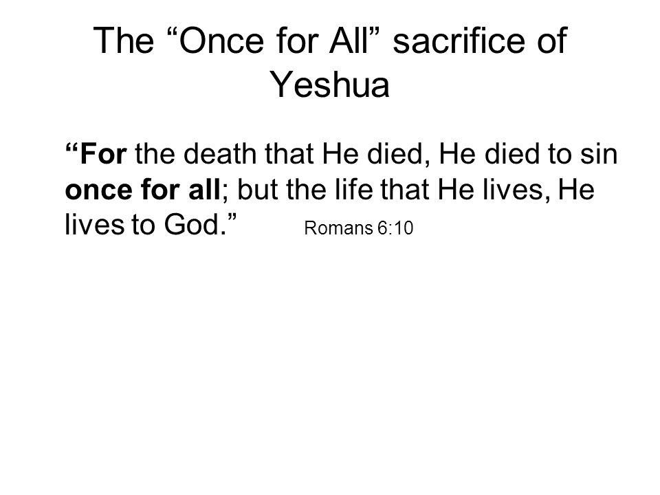 The Once for All sacrifice of Yeshua