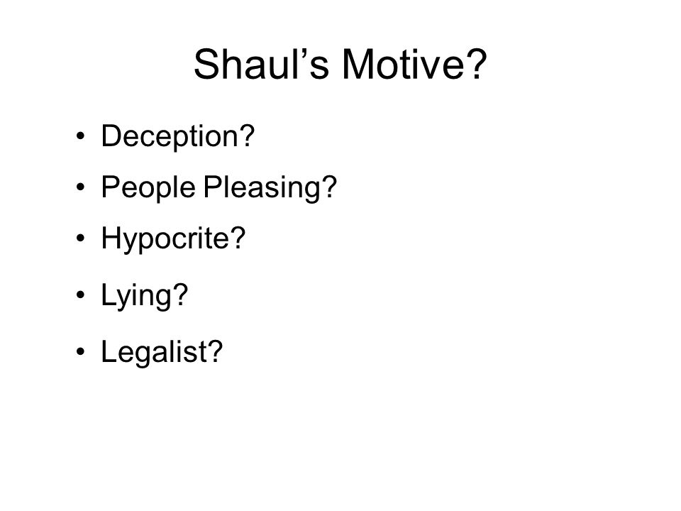 Shaul's Motive Deception People Pleasing Hypocrite Lying